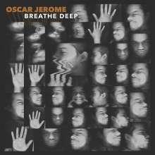 Oscar Jerome: Breathe Deep, LP