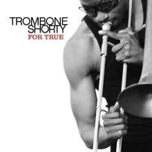 Trombone Shorty (Troy Andrews) (geb. 1986): For True, CD