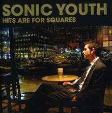 Sonic Youth: Hits Are For Squares, CD