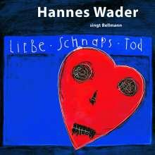 Hannes Wader, Reinhard Mey & Klaus Hoffmann: Liebe, Schnaps, Tod - Wader singt Bellmann, CD