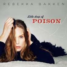Rebekka Bakken (geb. 1970): Little Drop Of Poison, CD
