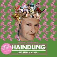 Haindling: Und überhaupts...: Best Of 1982 - 2014, CD