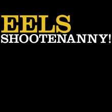 Eels: Shootenanny! (180g), LP