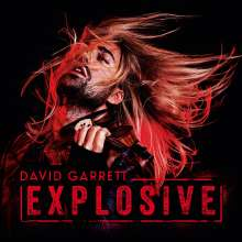 David Garrett (geb. 1980): Explosive, CD
