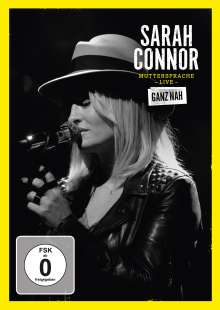 Sarah Connor: Muttersprache Live - Ganz nah, DVD