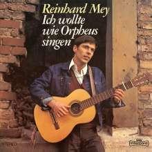 Reinhard Mey: Ich wollte wie Orpheus singen (180g), LP
