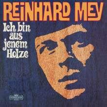 Reinhard Mey: Ich bin aus jenem Holze (180g), LP
