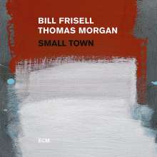 Bill Frisell & Thomas Morgan: Small Town (180g), 2 LPs