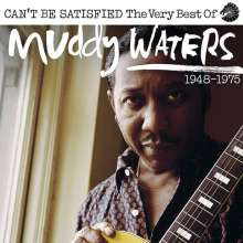 Muddy Waters: I Can't Be Satisfied (The Very Best Of), 2 CDs