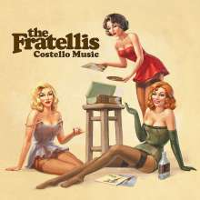 The Fratellis: Costello Music (180g), LP
