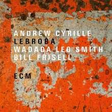 Andrew Cyrille, Wadada Leo Smith & Bill Frisell: Lebroba, CD