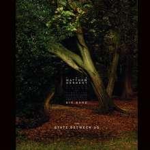 Matthew Herbert (geb. 1972): The State Between Us, 2 CDs