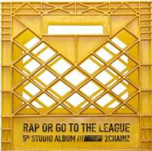 2 Chainz: Rap Or Go To The League, 2 LPs