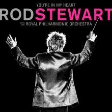 Rod Stewart: You're In My Heart: Rod Stewart (With The Royal Philharmonic Orchestra), 2 CDs