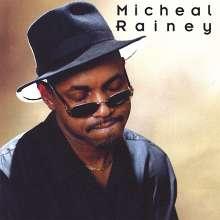 Micheal Micheal Rainey: Micheal Rainey, CD