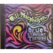Bill Macpherson: Blue Straight Through, CD