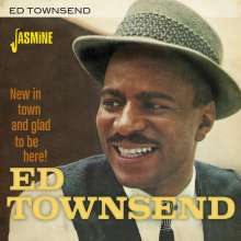 Ed Townsend: New In Town And Glad To Be Here!, CD