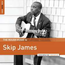 Skip James: The Rough Guide To Skip James (Limited Edition), LP