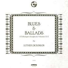 Jim Dickinson  (aka James Luther Dickinson): Blues & Ballads (A Folksinger's Songbook) Vol. I & II, CD