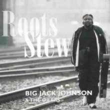 Big Jack Johnson: Roots Stew, CD