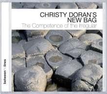 Christy Doran (geb. 1949): The Competence Of The Irregular, CD
