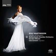 Rolf Martinsson (geb. 1956): Garden of Devotion op.97 für Sopran & Orchester, Super Audio CD