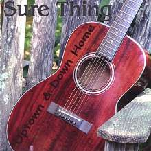 Sure Thing: Uptown & Down Home, CD