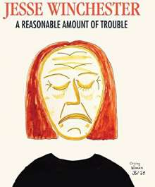 Jesse Winchester: A Reasonable Amount Of Trouble, CD