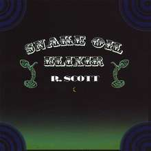R. Scott: Snake Oil Elixir, CD