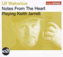 Ulf Wakenius (geb. 1958): Notes From The Heart: Playing Keith Jarrett (Kulturspiegel Edition), CD