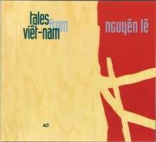 Nguyên Lê (geb. 1959): Tales From Viêt-Nam, CD