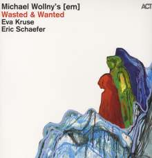 Michael Wollny, Eva Kruse & Eric Schaefer: Wasted & Wanted, LP