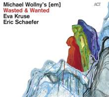 Michael Wollny, Eva Kruse & Eric Schaefer: Wasted & Wanted, CD
