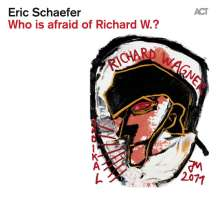 Eric Schaefer (geb. 1976): Who Is Afraid Of Richard W.?, CD