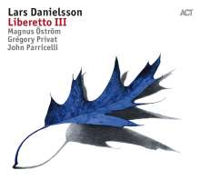 Lars Danielsson (geb. 1958): Liberetto III, CD