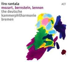Iiro Rantala (geb. 1970): Mozart, Bernstein, Lennon, CD