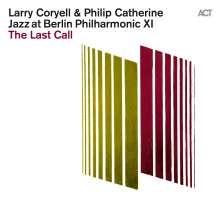 Larry Coryell & Philip Catherine: Jazz At Berlin Philharmonic XI: The Last Call, CD