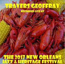 Travers Geoffray: Live At Jazzfest 2017, CD