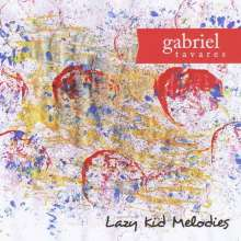 Gabriel Tavares: Lazy Kid Melodies, CD