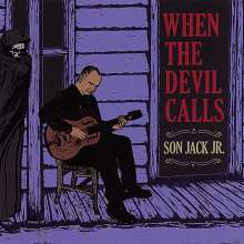 Son Jack Jr.: When The Devil Calls, CD