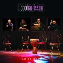 Bob Harrisson: Entre Nous, CD