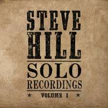Steve Hill (geb. 1974): Solo Recordings, CD