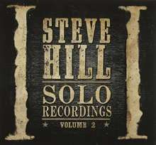 Steve Hill (geb. 1974): Solo Recordings Vol. 2, CD