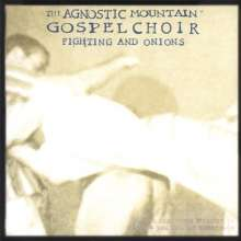 The Agnostic Mountain Gospel Choir: Fighting & Onions, CD