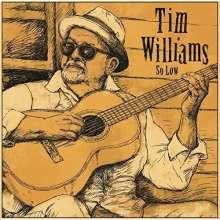 Tim Williams: So Low, CD