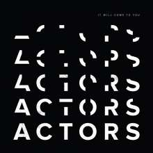 Actors: It Will Come To You (Clear Vinyl), LP
