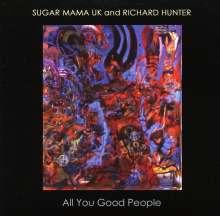 Sugar Mama Uk & Richard Hunte: All You Good People, CD