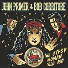 John Primer & Bob Corritore: Gypsy Woman Told Me, CD