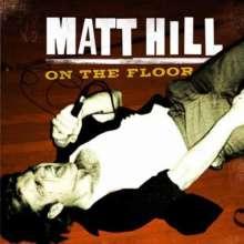 Matt Hill: On The Floor, CD