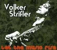 Volker Strifler: Let The Music Rise, CD